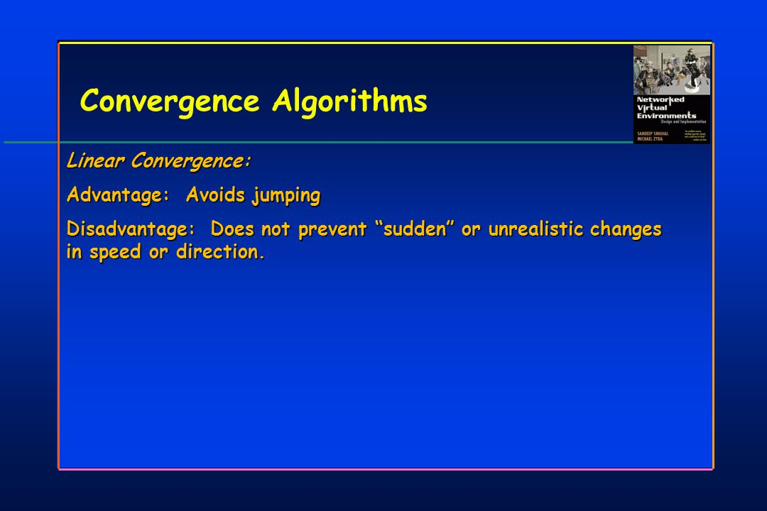 Convergence Algorithms Linear Convergence: Advantage: Avoids jumping Disadvantage: Does not prevent sudden or unrealistic changes in speed or direction.