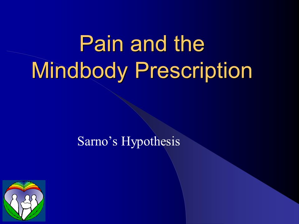 Pain and the Mindbody Connection o We know anxiety, depression, anger can exacerbate chronic pain conditions o What if they are the cause of them.