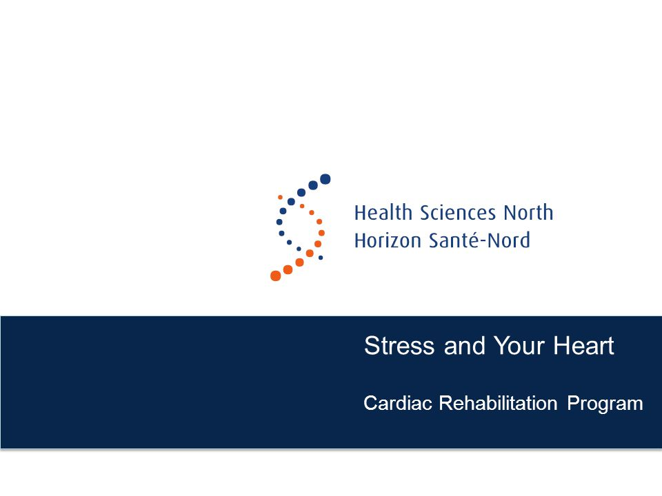 Stress and Your Heart Cardiac Rehabilitation Program