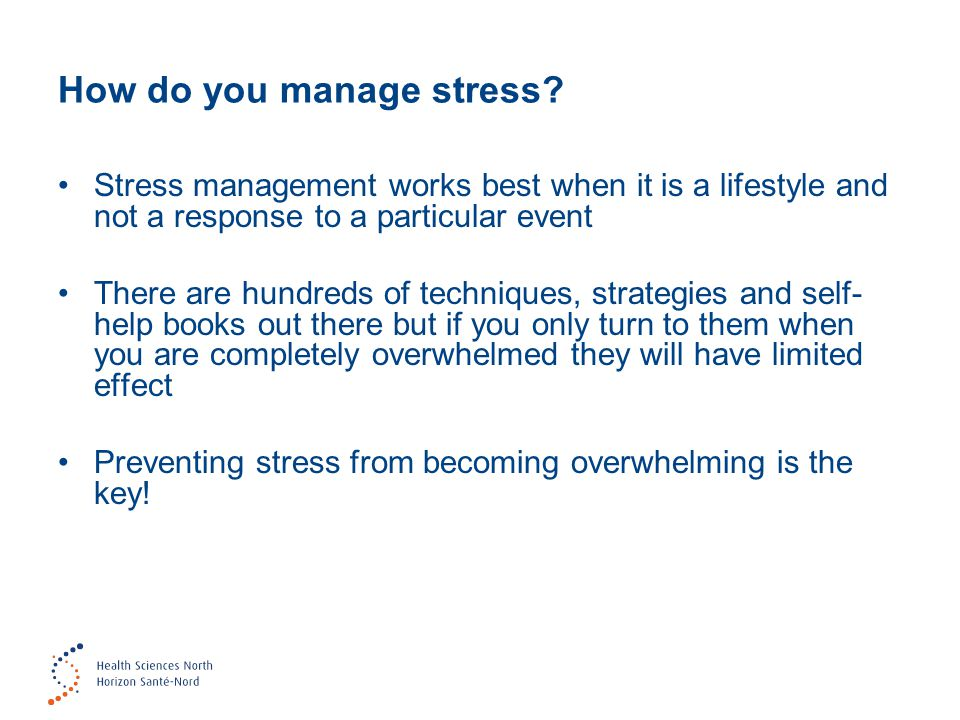 How do you manage stress.