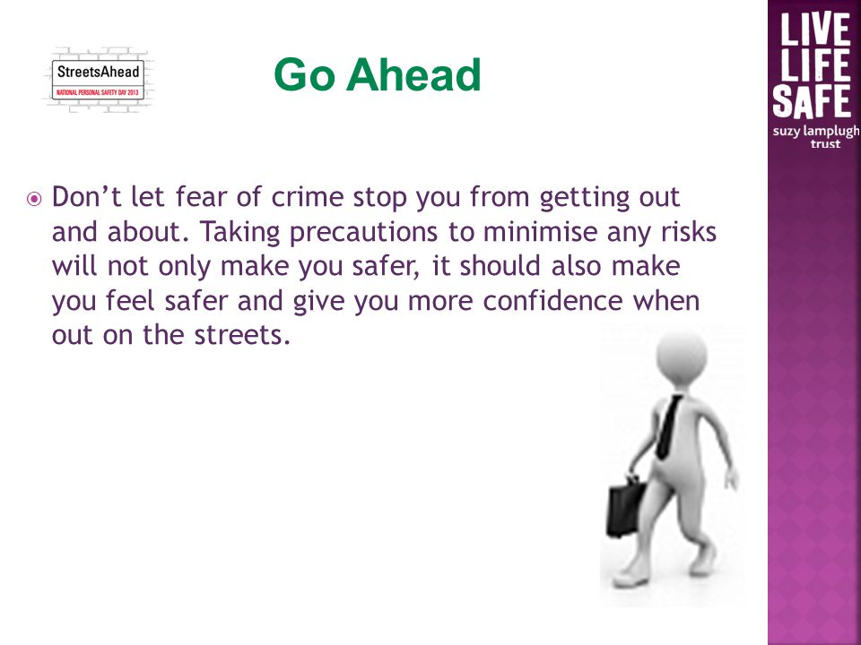  Don't let fear of crime stop you from getting out and about.