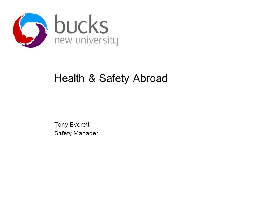 Health & Safety Abroad Tony Everett Safety Manager