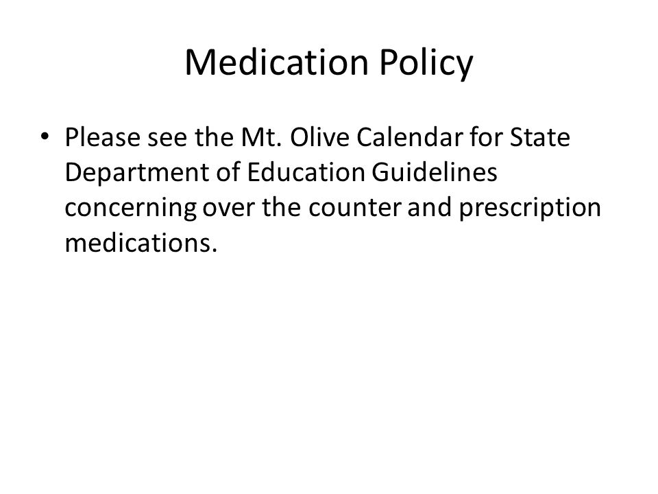 Medication Policy Please see the Mt.