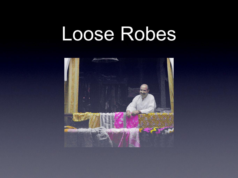 Loose Robes