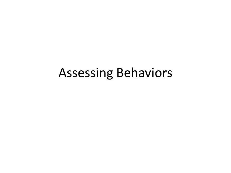 Assessing Behaviors