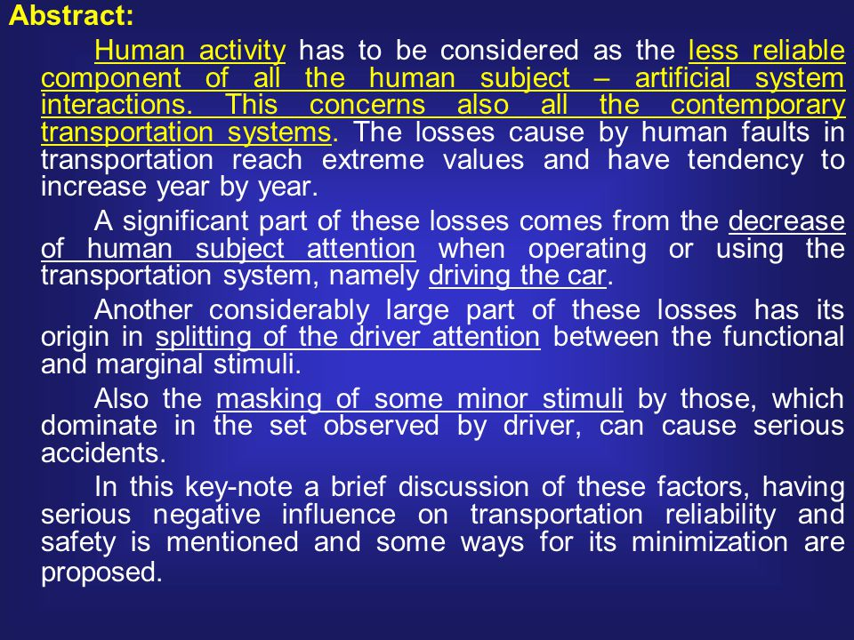 Abstract: Human activity has to be considered as the less reliable component of all the human subject – artificial system interactions.