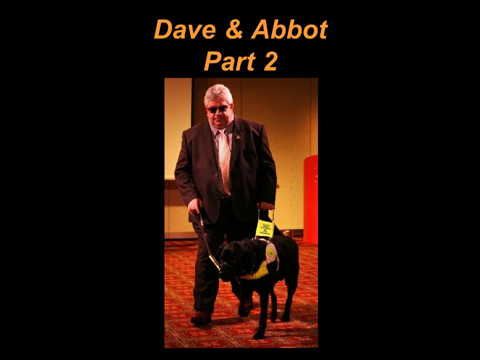 The blind leading the informed... Dave & Abbot Part 2