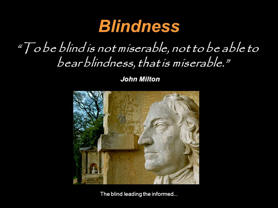 The blind leading the informed...
