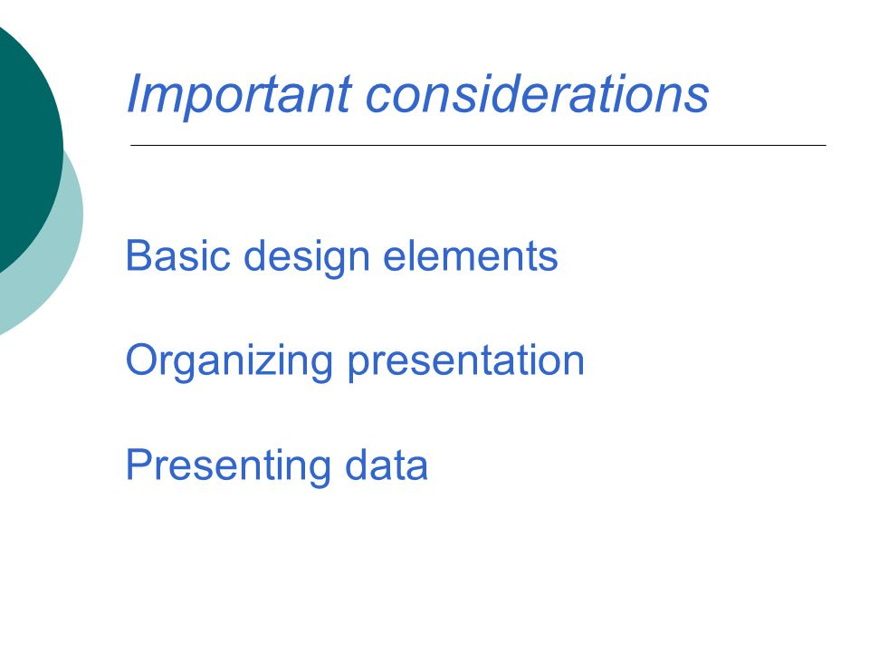 How to avoid PowerPoint Zone-out Compatible colors Text usage -- legible -- meaningful Meaningful content Minimize transitions Meaningful graphics