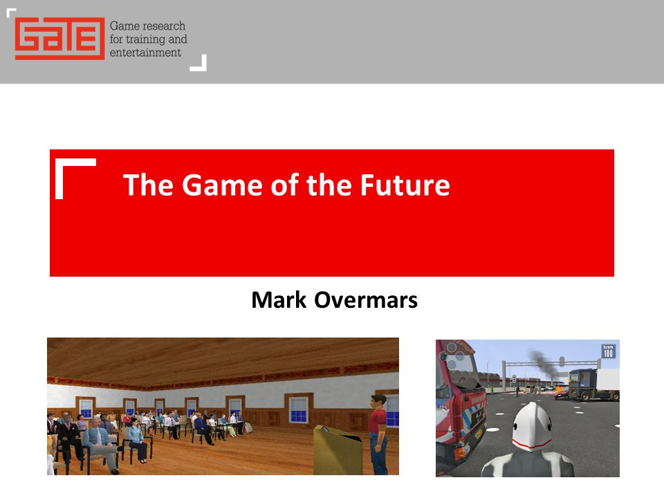 The Game of the Future Mark Overmars