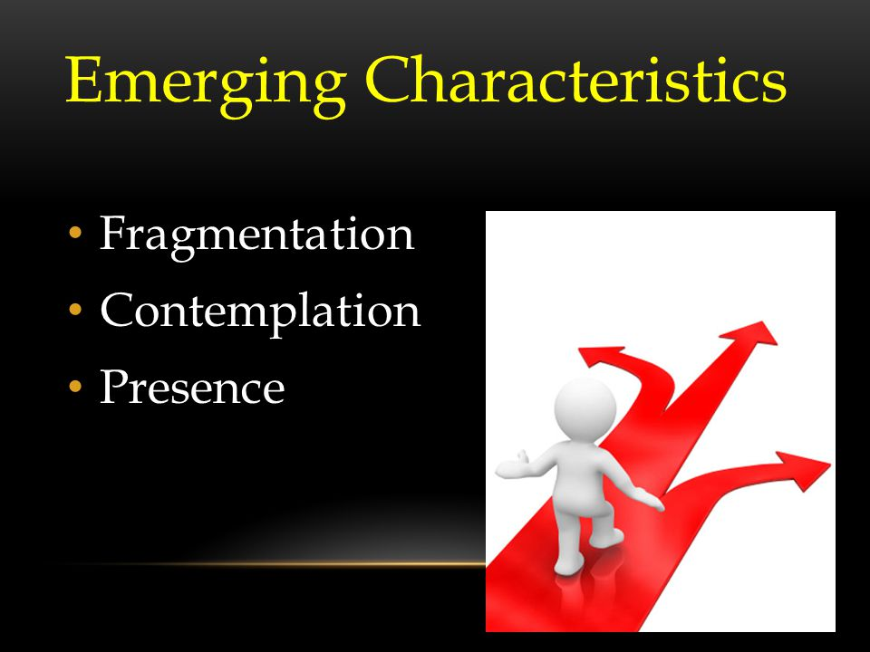 Fragmentation Contemplation Presence Emerging Characteristics