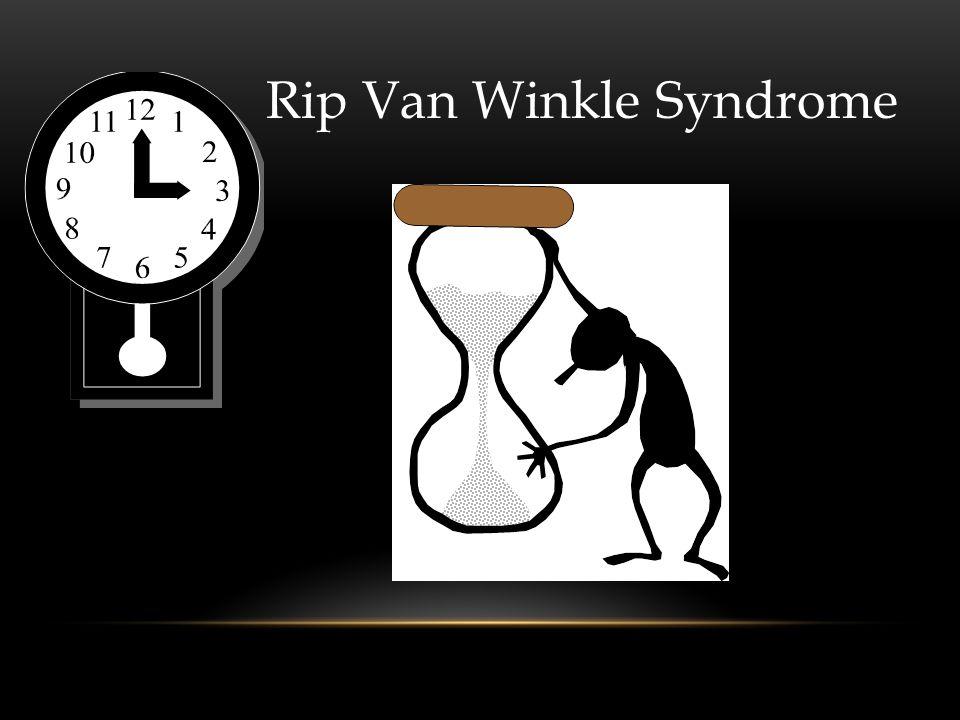 Rip Van Winkle Syndrome