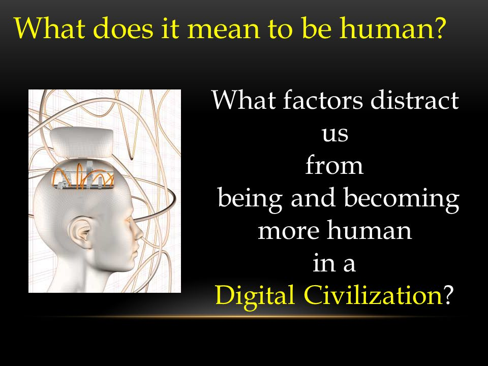 What does it mean to be human.