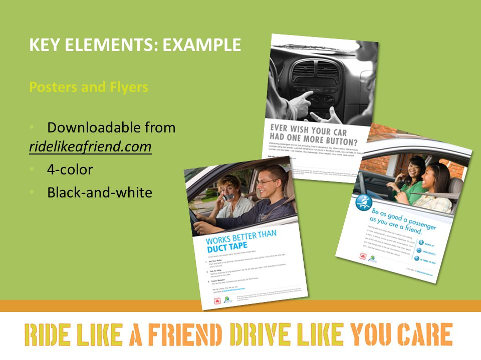 KEY ELEMENTS: EXAMPLE Posters and Flyers Downloadable from ridelikeafriend.com 4-color Black-and-white