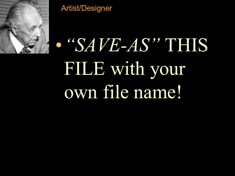 Artist/Designer SAVE-AS THIS FILE with your own file name!
