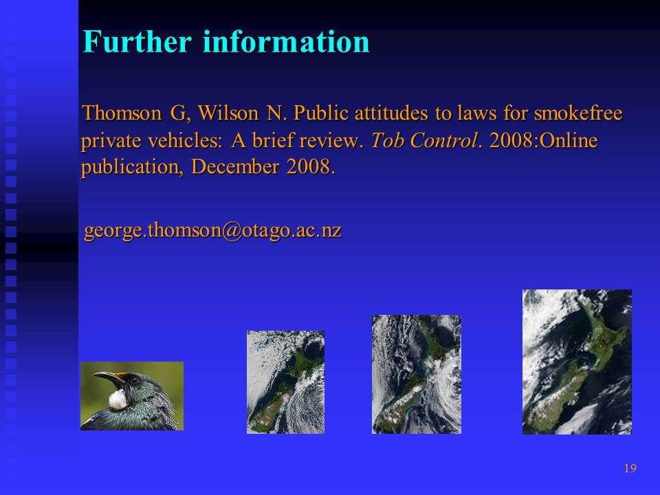 19 Further information Thomson G, Wilson N.