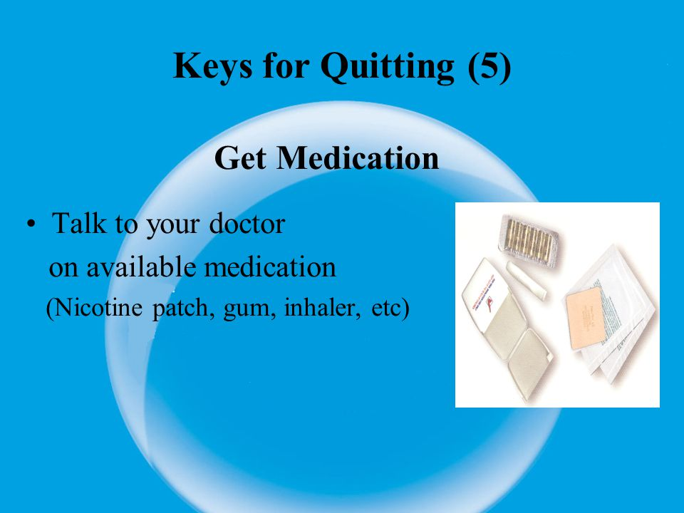 Keys for Quitting (6) Withdrawal symptoms How to cope Tension, irritabilityGo for a walk, take deep breaths HeadachesTake a mild pain reliever Trouble sleepingTake a hot bath, do relaxation exercises before bed.