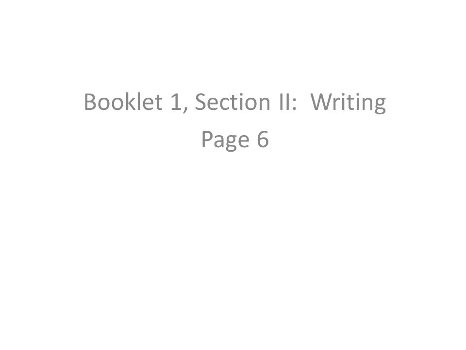 Booklet 1, Section II: Writing Page 6 Multiple choice answer key for questions 1-4: