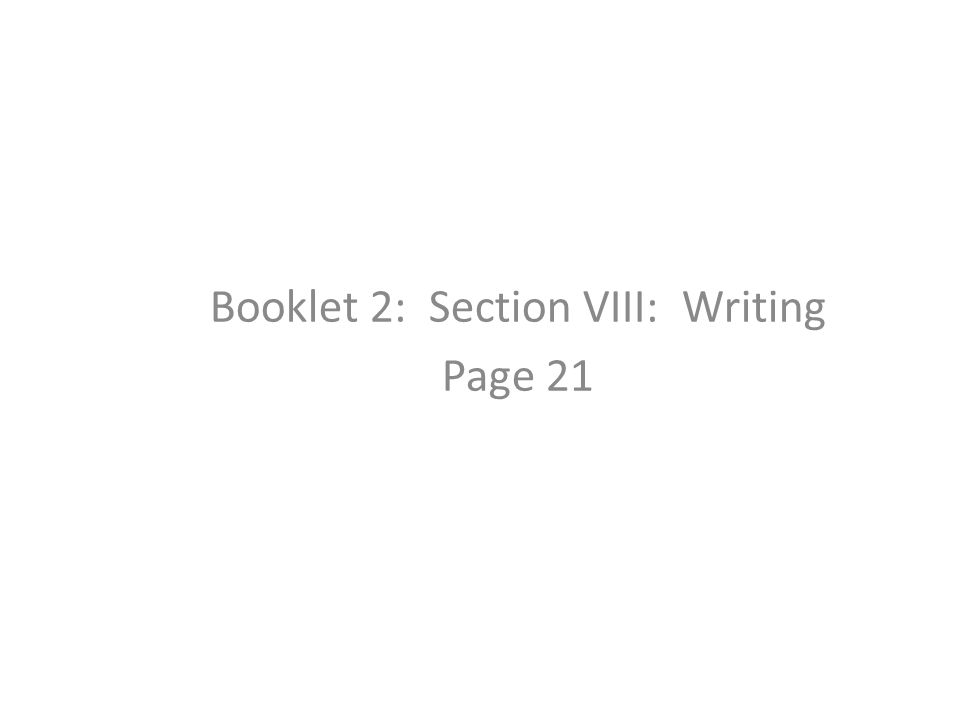 Booklet 2: Section VIII: Writing Page 21