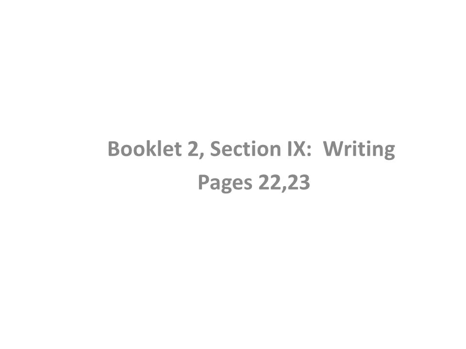 Booklet 2, Section IX: Writing Pages 22,23