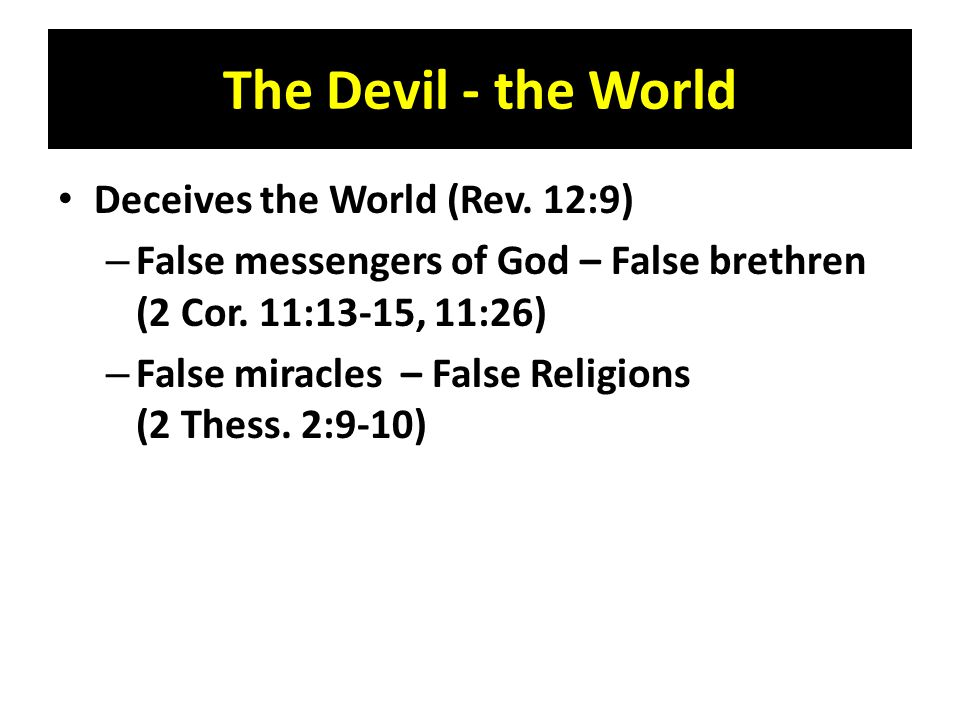 The Devil - the World Sets a course in which the world travels (Eph.