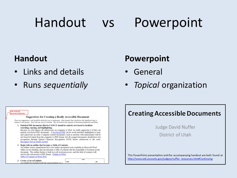 Handout vs Powerpoint Handout Links and details Runs sequentially Powerpoint General Topical organization