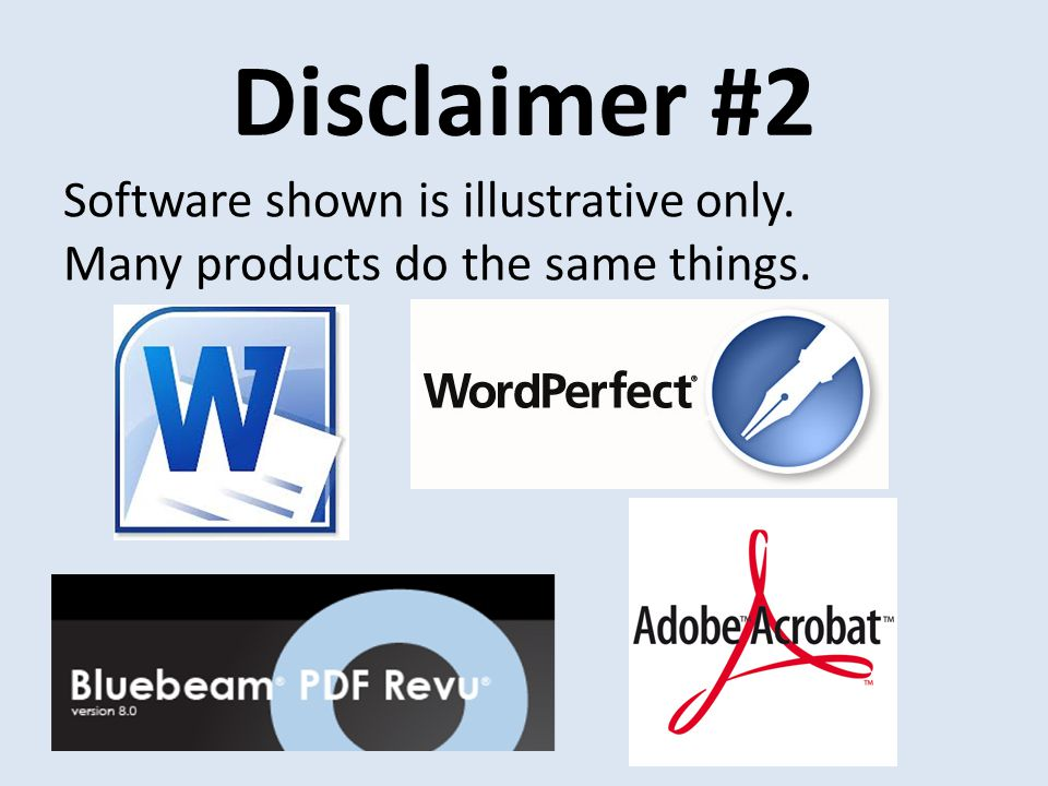 Disclaimer #2 Software shown is illustrative only. Many products do the same things.