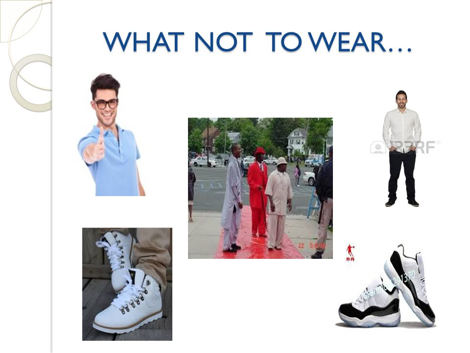 WHAT NOT TO WEAR…