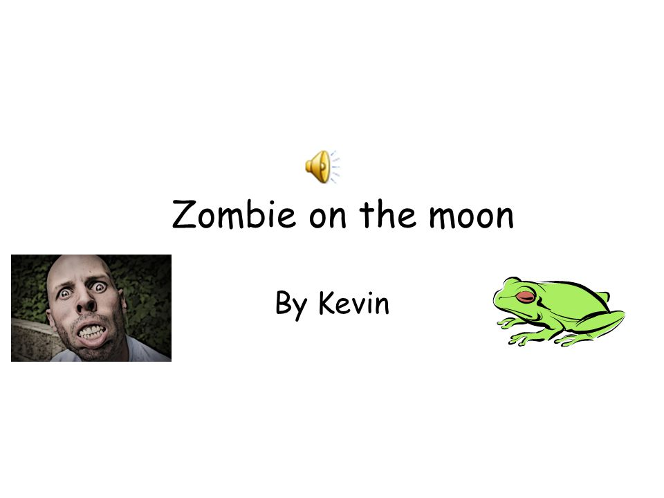 Zombie on the moon By Kevin