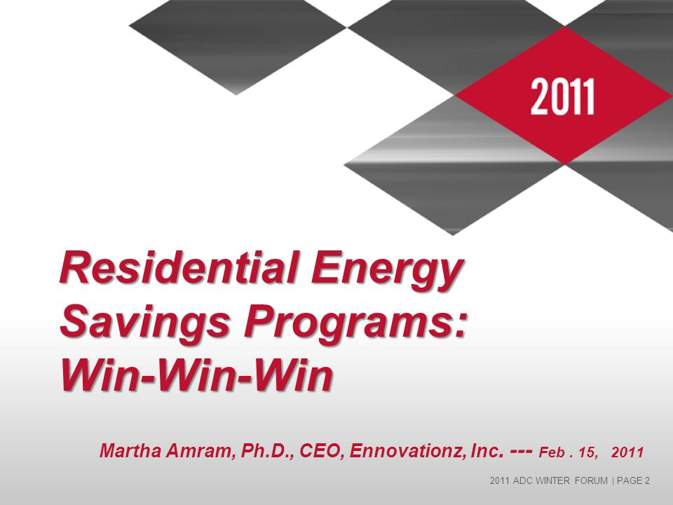 2011 ADC WINTER FORUM | PAGE 3 Overview  Problem: 35% higher energy use on-base  Solution: Positive resident engagement  Financials: Savings from the start  Technology Platform: National & localized  Next Steps: Fit into DOD's strategy