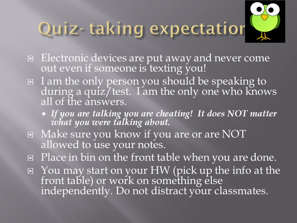  Electronic devices are put away and never come out even if someone is texting you.