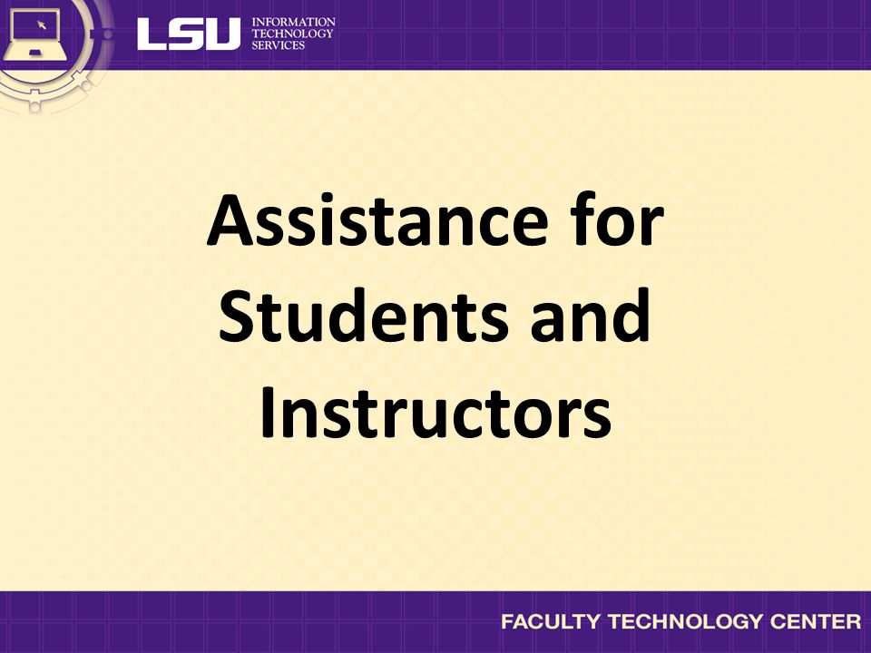 Assistance for Students and Instructors