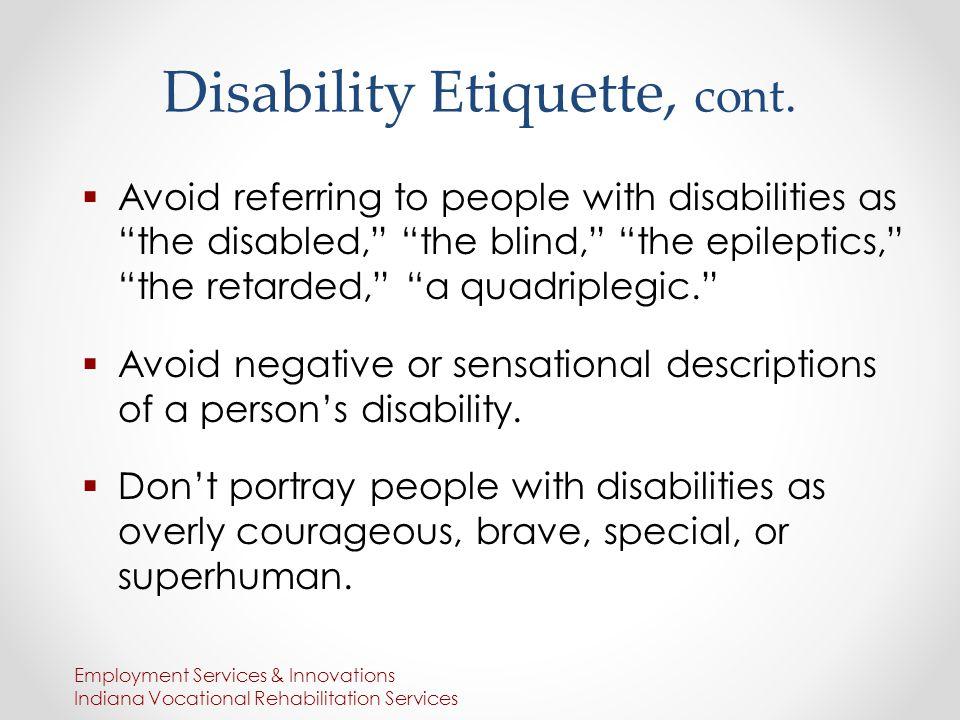 Disability Etiquette, cont.