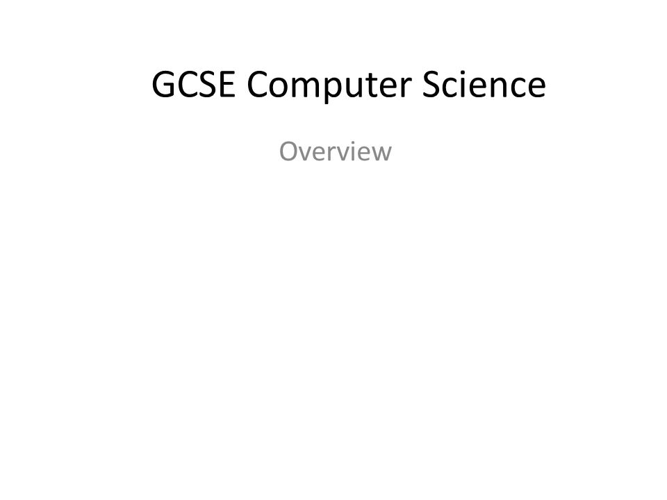 GCSE Computer Science Overview