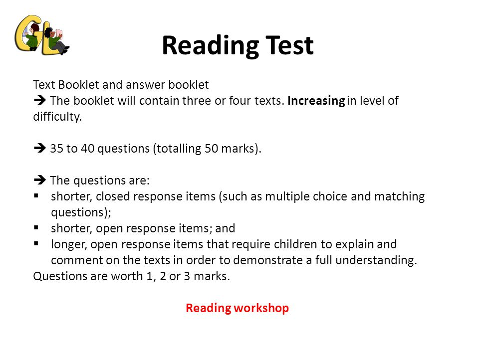 Reading Test Text Booklet and answer booklet  The booklet will contain three or four texts.