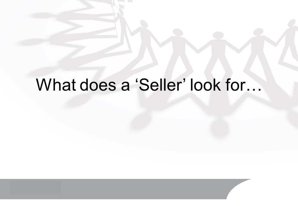 What does a 'Seller' look for…