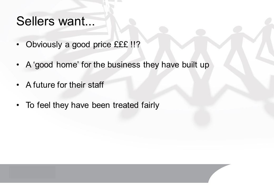 Sellers want... Obviously a good price £££ !!.