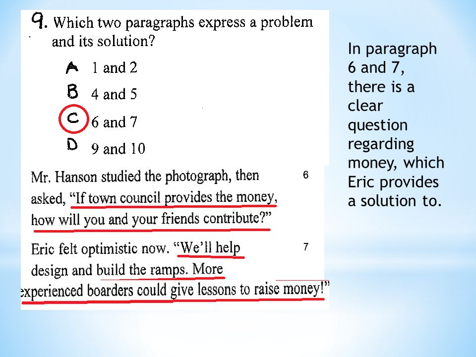 In paragraph 6 and 7, there is a clear question regarding money, which Eric provides a solution to.