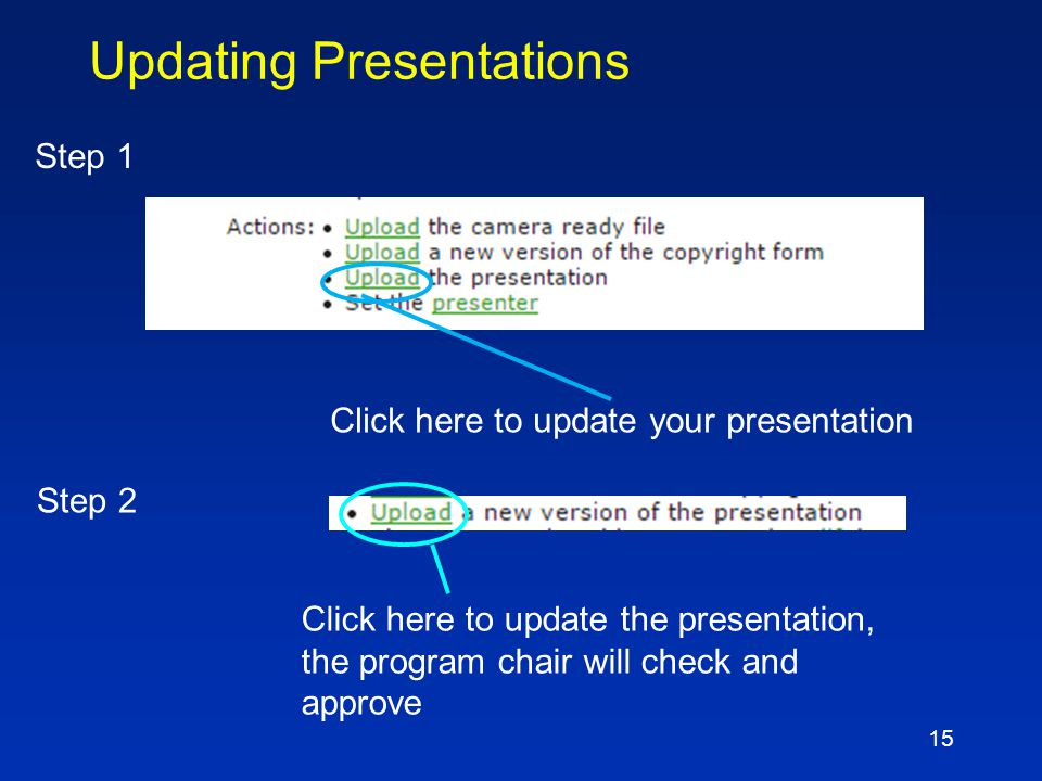 14 Instructions for Presentation Upload  Go to http://www.tttc-vts.orghttp://www.tttc-vts.org  Click on Authors/Reviewers and then on Login Same use