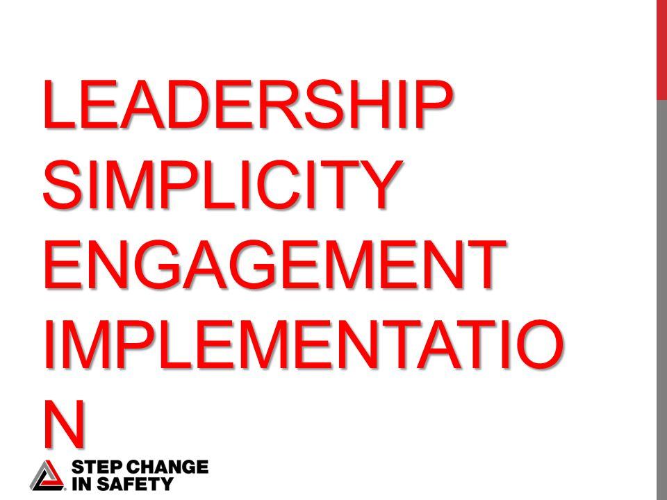 LEADERSHIP SIMPLICITY ENGAGEMENT IMPLEMENTATIO N