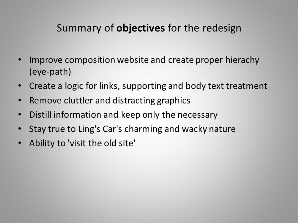 Summary of objectives for the redesign Improve composition website and create proper hierachy (eye-path) Create a logic for links, supporting and body
