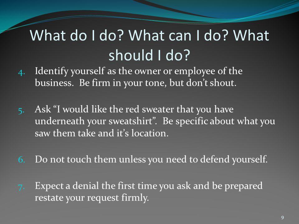 What do I do.What can I do. What should I do. 8.