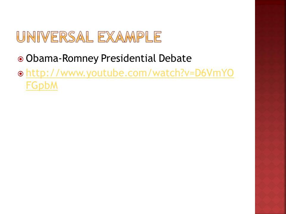  Obama-Romney Presidential Debate  http://www.youtube.com/watch v=D6VmYO FGpbM http://www.youtube.com/watch v=D6VmYO FGpbM