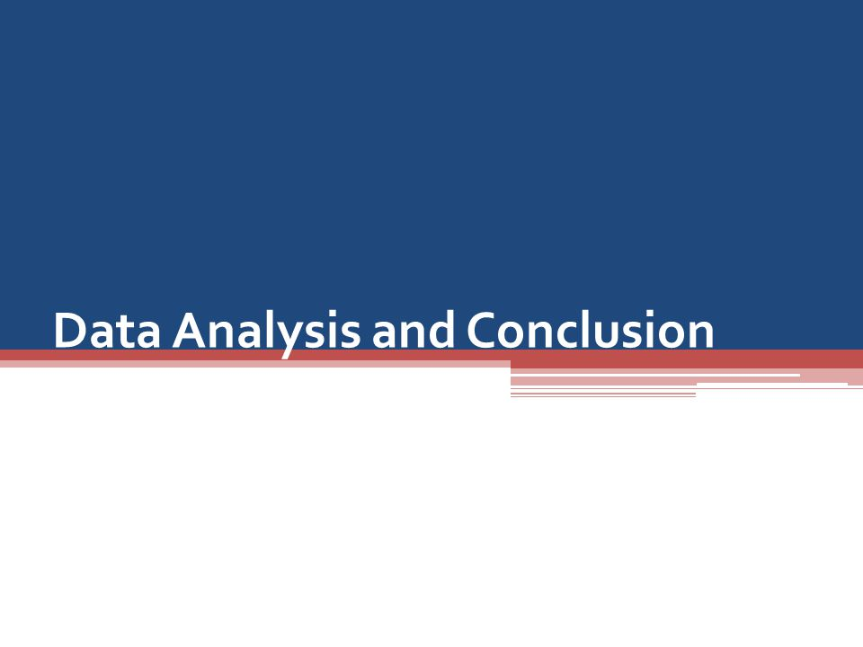 Data Analysis and Conclusion
