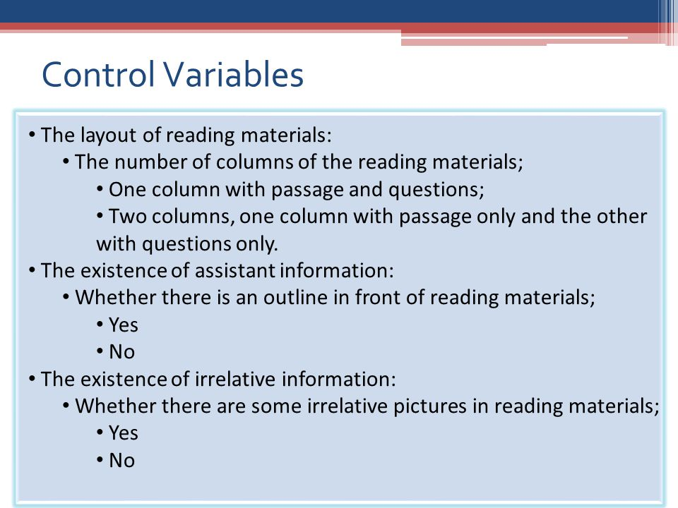 Response Variables: time and correct rate If they are related, correct rate may result from time, rather other control variables.