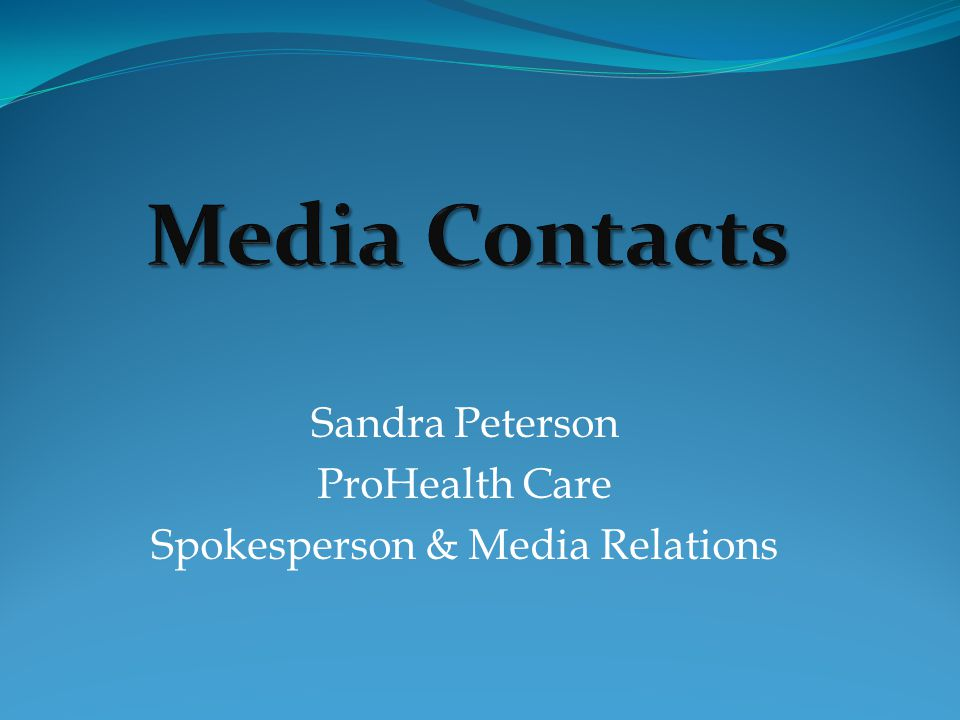 Sandra Peterson ProHealth Care Spokesperson & Media Relations