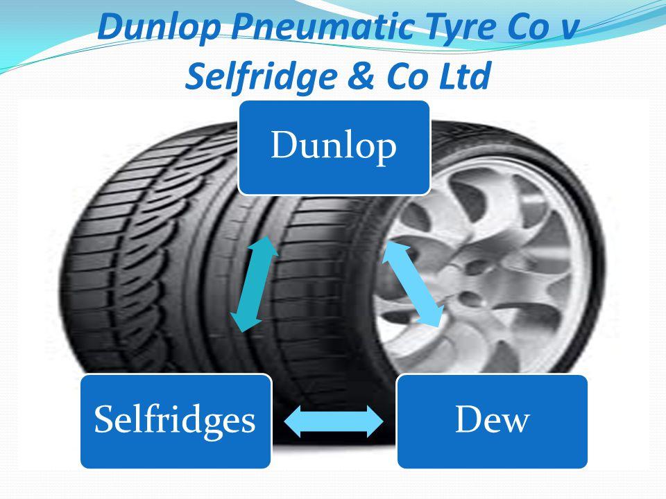 Dunlop Pneumatic Tyre Co v Selfridge & Co Ltd DunlopDewSelfridges