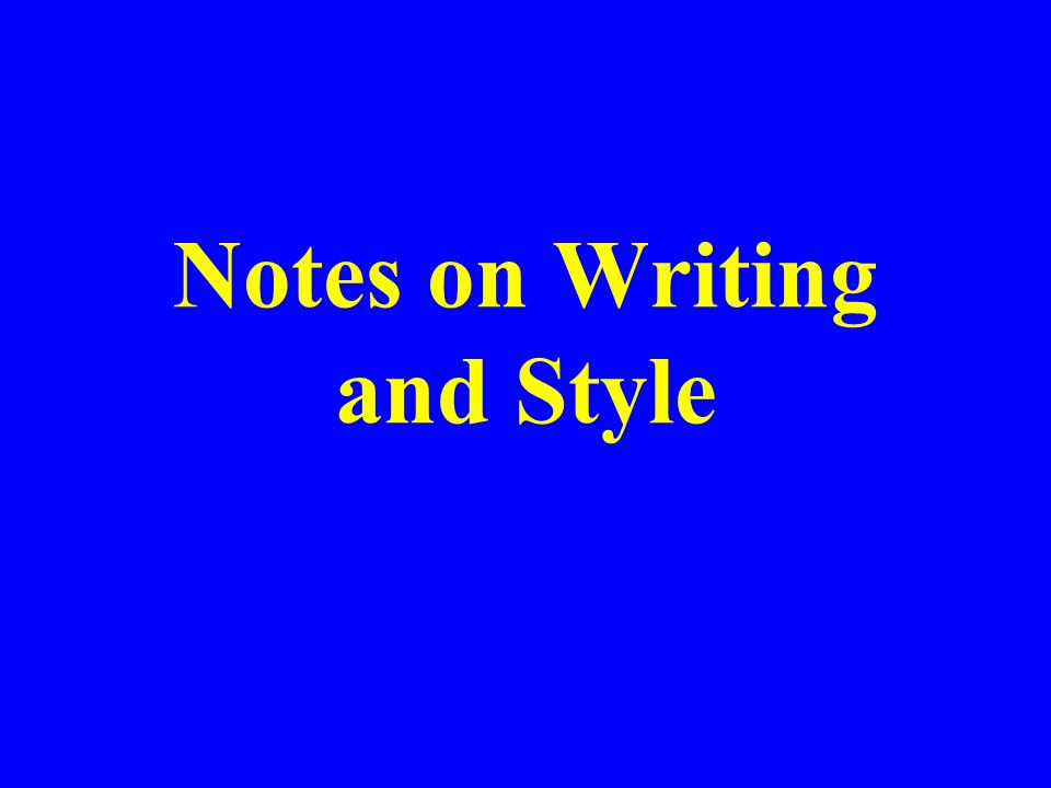 Notes on Writing and Style