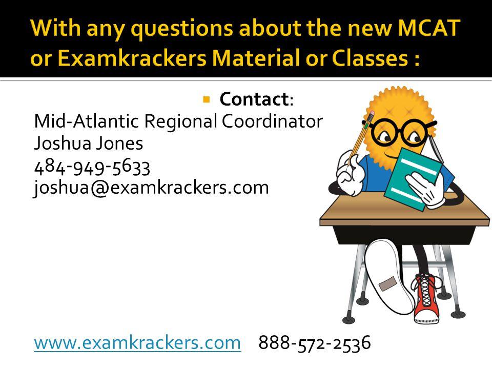  Contact: Mid-Atlantic Regional Coordinator Joshua Jones 484-949-5633 joshua@examkrackers.com www.examkrackers.comwww.examkrackers.com 888-572-2536
