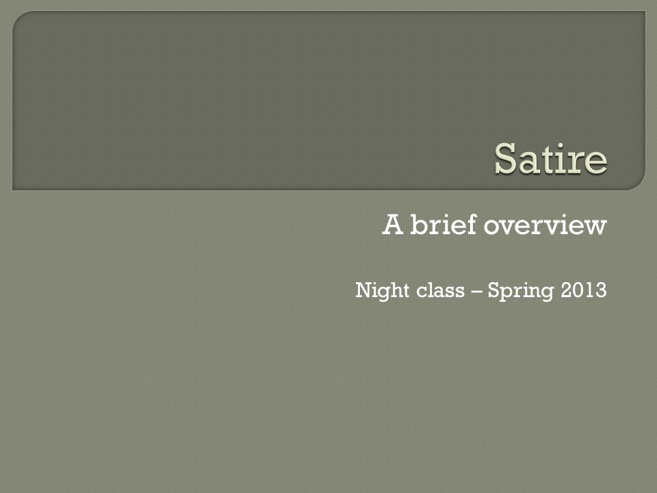 A brief overview Night class – Spring 2013